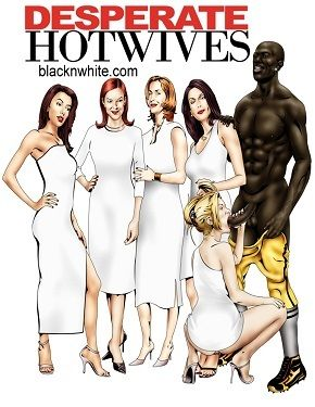 Desperate Hot Wives- Bnw